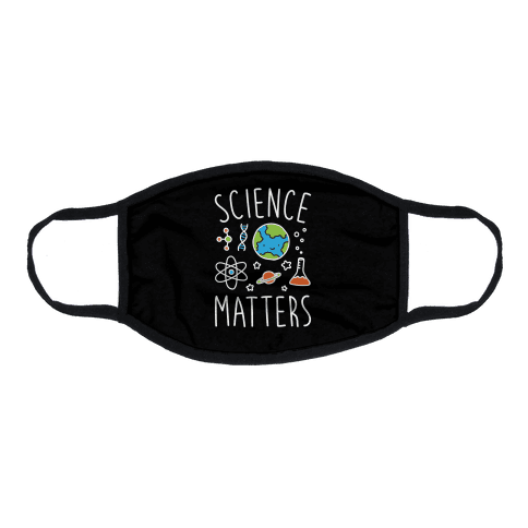 Science Matters Flat Face Mask