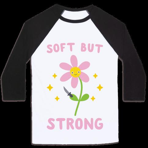 Soft But Strong Flower Baseball Tee
