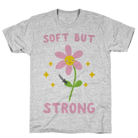 Soft But Strong Flower Mens T-Shirt