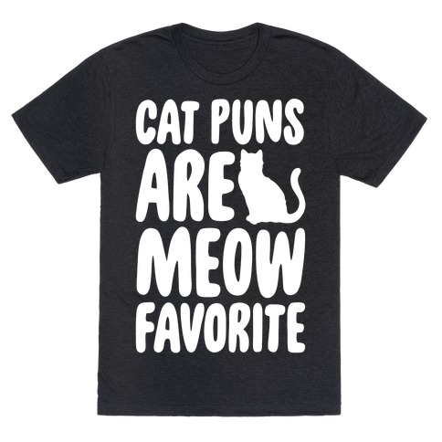 Cat Puns Are Meow Favorite White Print T-Shirt
