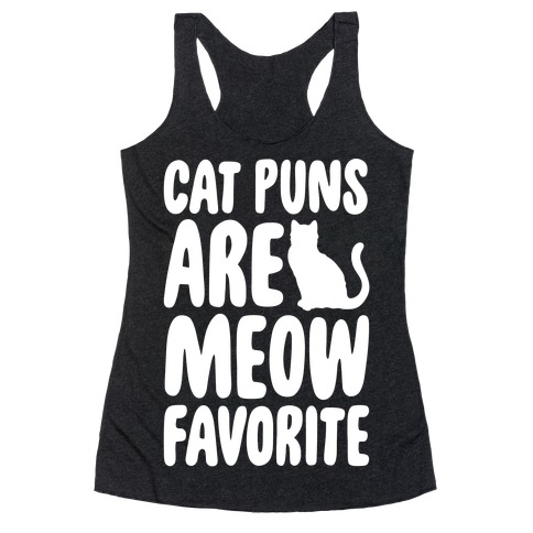 Cat Puns Are Meow Favorite White Print Racerback Tank Top
