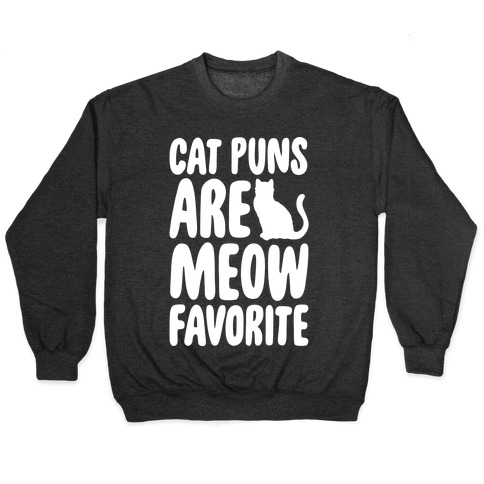 Cat Puns Are Meow Favorite White Print Pullover