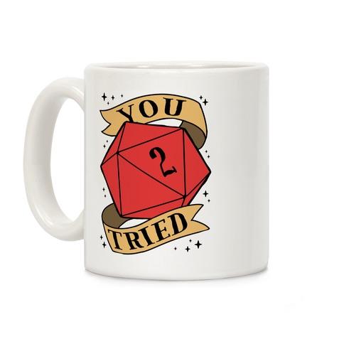 You Tried D20 Coffee Mug