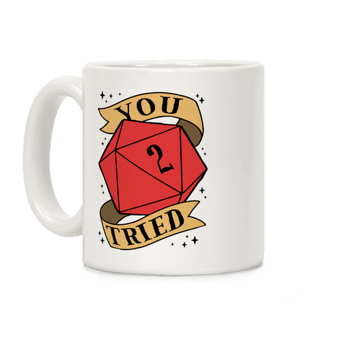 You Tried D20 Coffee Mug