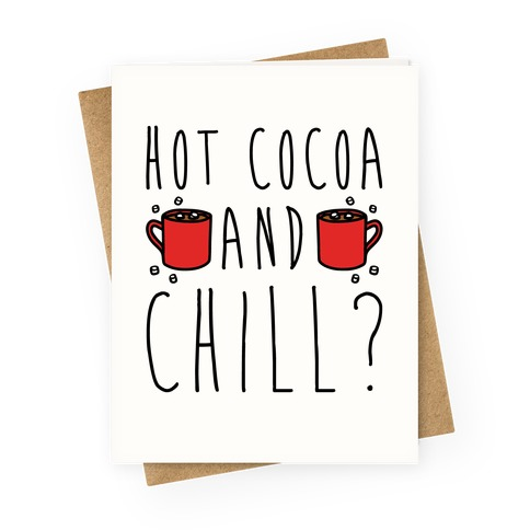 Hot Cocoa and Chill Parody Greeting Card