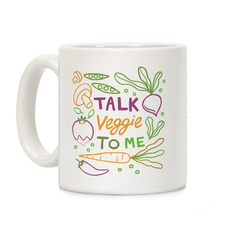 Talk Veggie To Me Coffee Mug