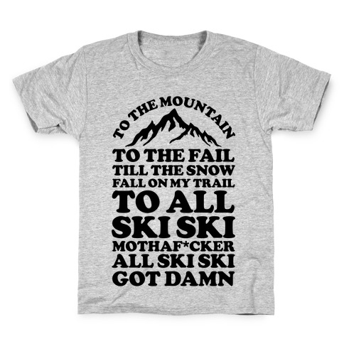 All Ski Ski Mothaf*cker Kids T-Shirt