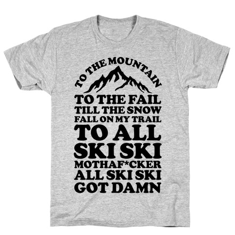 All Ski Ski Mothaf*cker T-Shirt