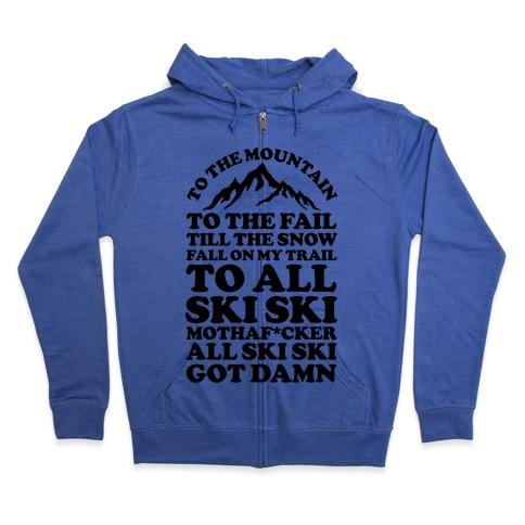 All Ski Ski Mothaf*cker Zip Hoodie