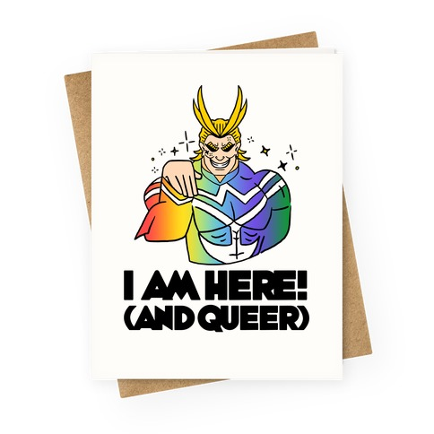 I am Here! (And Queer) All Might Greeting Card
