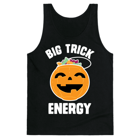 Big Trick Energy Tank Top