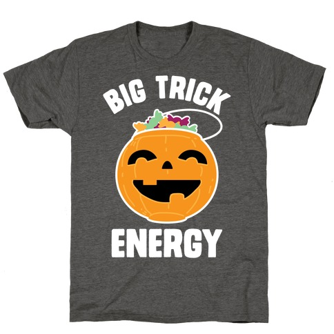 Big Trick Energy T-Shirt