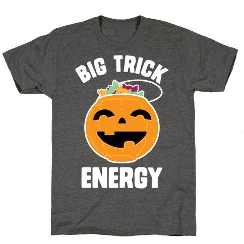 Big Trick Energy T-Shirt