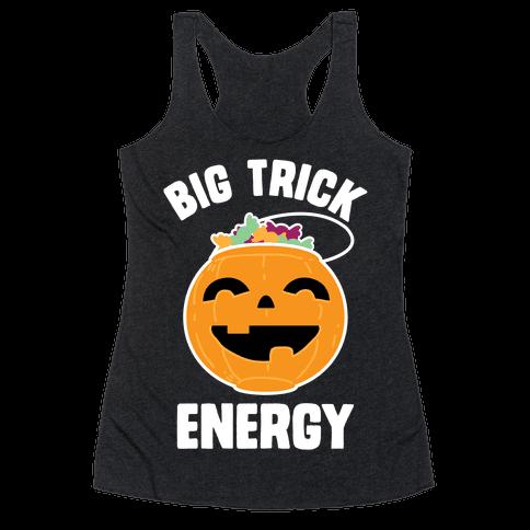 Big Trick Energy Racerback Tank Top