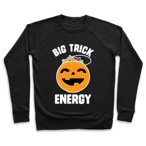 Big Trick Energy Pullover
