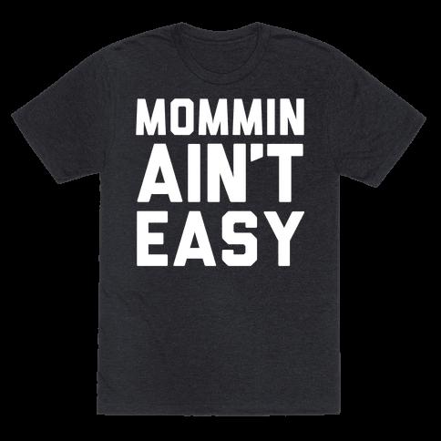 Mommin Ain't Easy