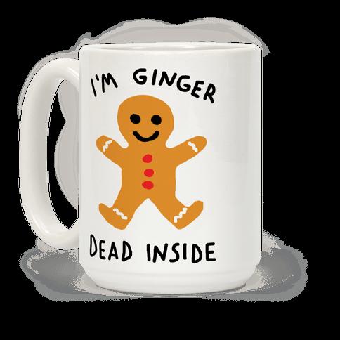 I'm Ginger Dead Inside Coffee Mug