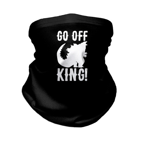 Go Off King Neck Gaiter