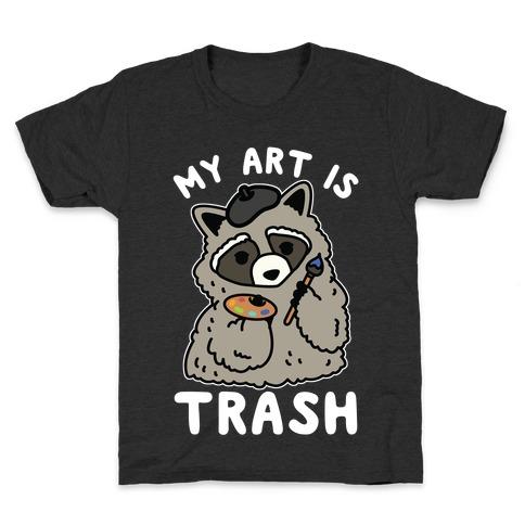 My Art is Trash Racoon Kids T-Shirt