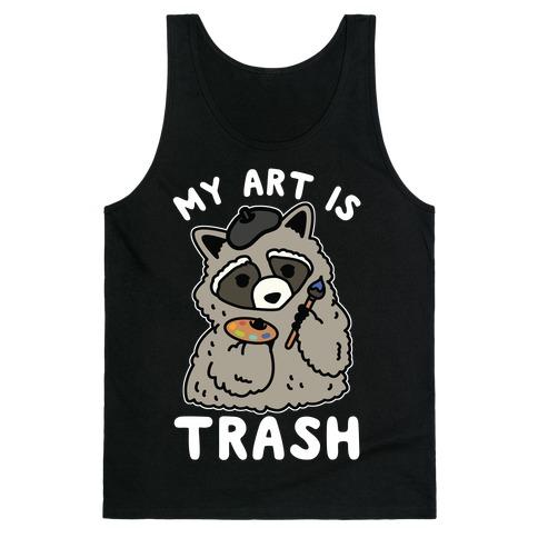 My Art is Trash Racoon Tank Top