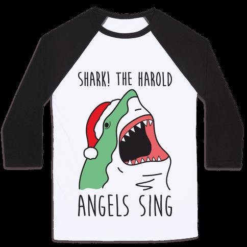 Shark! The Harold Angels Sing Baseball Tee