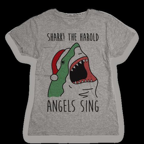 Shark! The Harold Angels Sing Womens T-Shirt