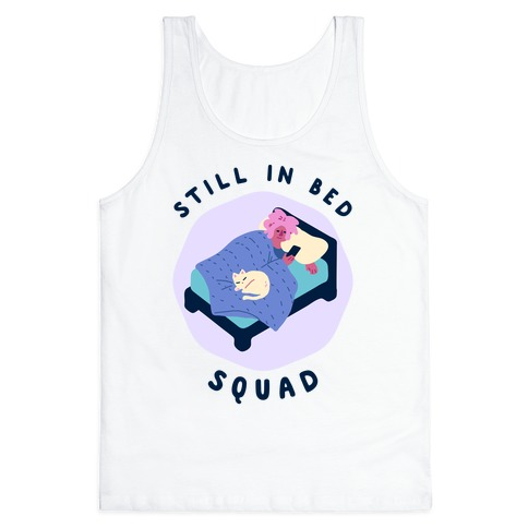 Still In Bed Squad Tank Top