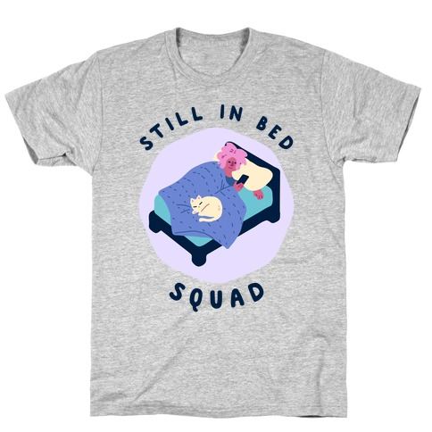 Still In Bed Squad T-Shirt