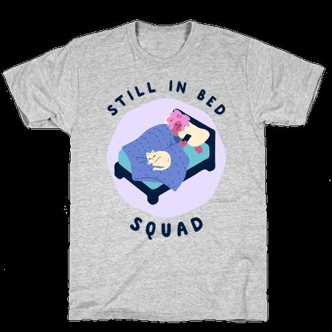 Still In Bed Squad Mens/Unisex T-Shirt