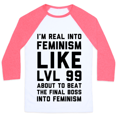 I'm Real Into Feminism Baseball Tee