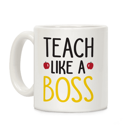 Teach Like A Boss Coffee Mug