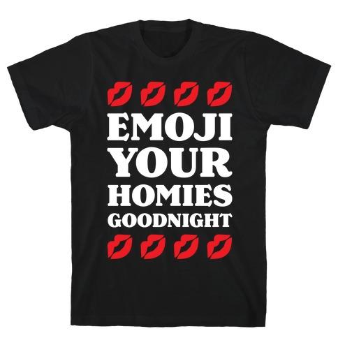 Emoji Your Homies Goodnight T-Shirt