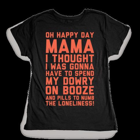 Oh Happy Day Mama Womens T-Shirt