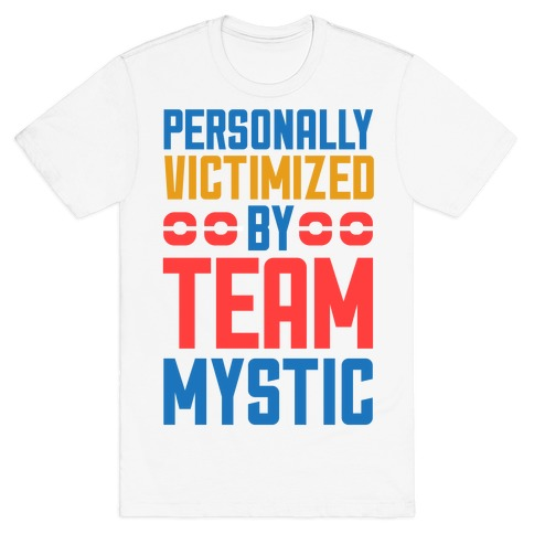 Personally Victimized By Team Mystic T-Shirt