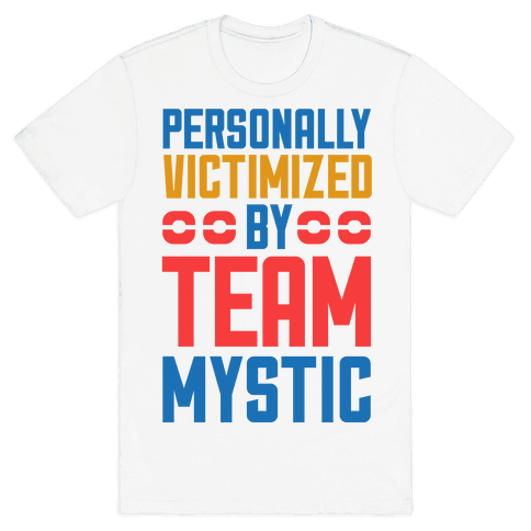 Personally Victimized By Team Mystic Mens T-Shirt