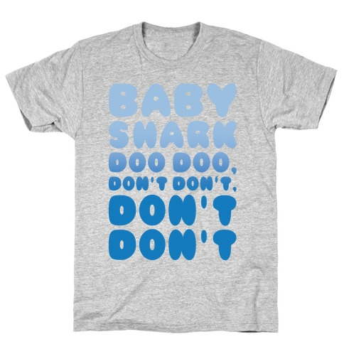 Don't Baby Shark Song Parody White Print T-Shirt