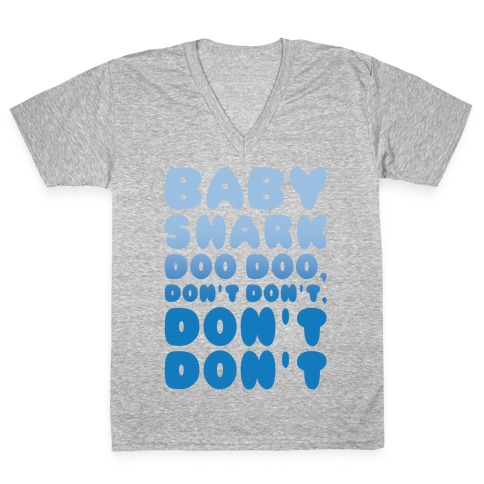 Don't Baby Shark Song Parody White Print V-Neck Tee Shirt
