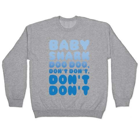Don't Baby Shark Song Parody White Print Pullover
