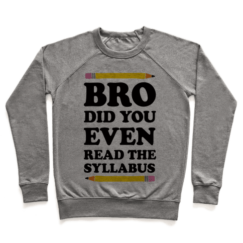 Bro Did You Even Read The Syllabus Pullover