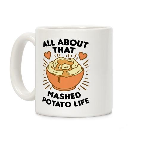 All About That Mashed Potato Life Coffee Mug