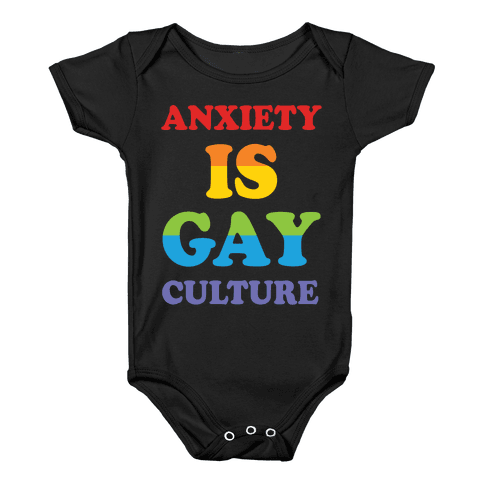Anxiety Is Gay Culture Baby Onesy