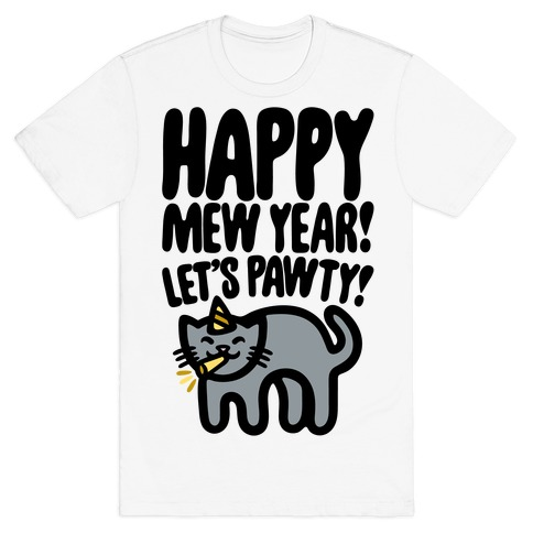 Happy Mew Year Let's Pawty T-Shirt