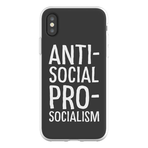 Anti-Social Pro-Socialism Phone Flexi-Case
