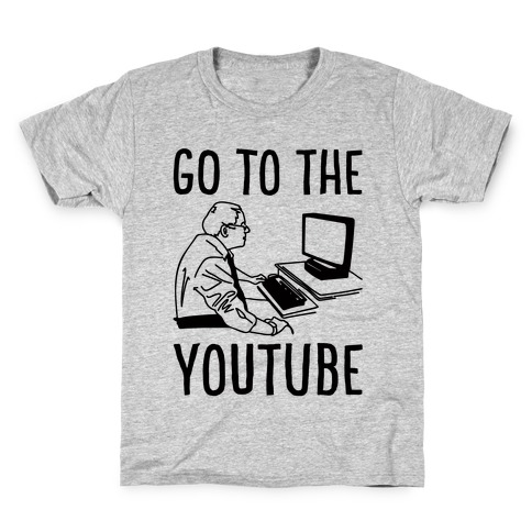 Go To The Youtube Kids T-Shirt