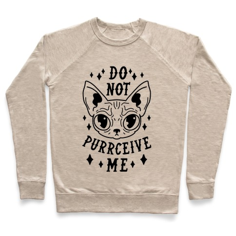 Do Not Purrceive Me Pullover