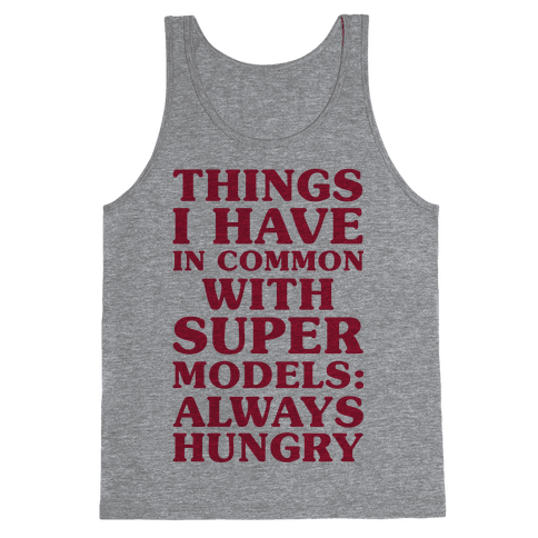 Things I have In Common With Supermodels Tank Top