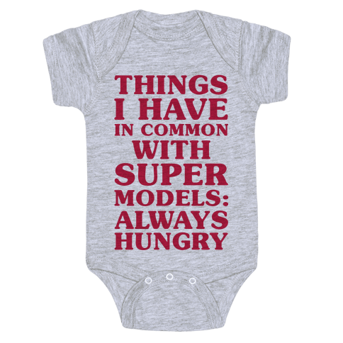 Things I have In Common With Supermodels Baby Onesy