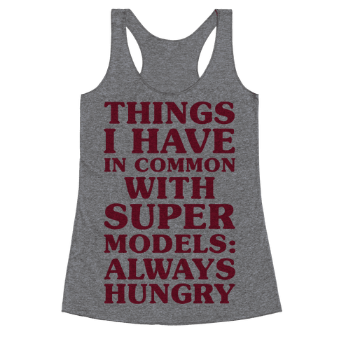 Things I have In Common With Supermodels Racerback Tank Top