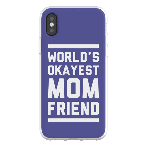 World's Okayest Mom Friend Phone Flexi-Case