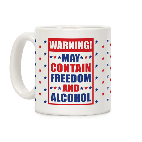 Warning May Contain Freedom and Alcohol Coffee Mug